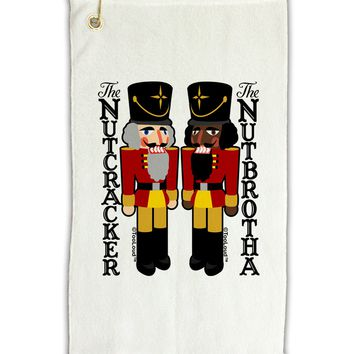 "The Nutcracker and Nutbrotha Micro Terry Gromet Golf Towel 11""x19 by TooLoud"