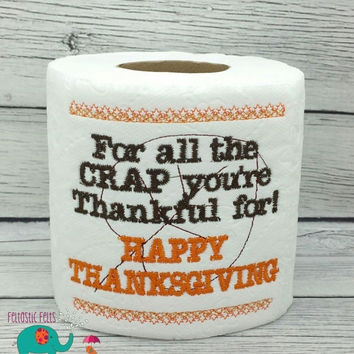 On Sale 15% Off For all the Crap you're Thankful for thanksgiving embroidered toilet paper holiday gag gift white elephant bathroom decorati