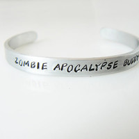 Zombie Apocalypse Buddy, hand stamped bracelet, Customize it for Free