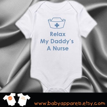 Relax My Daddys a Nurse baby clothing, Personalized baby gift, cute baby, bodysuit, Baby Clothing, Newborn Baby by BabyApparels.etsy.com
