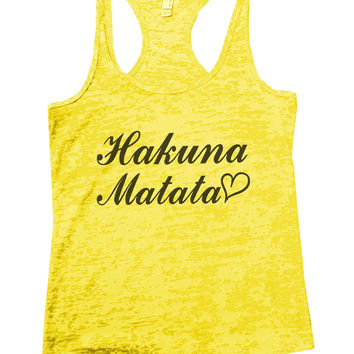 Hakuna Matata Burnout Tank Top By BurnoutTankTops.com - 937