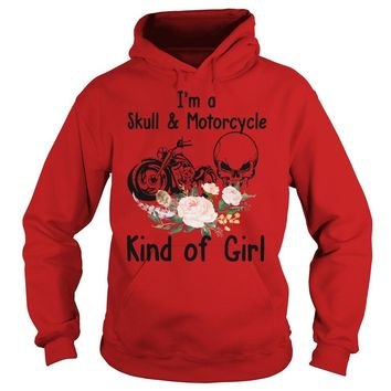 I'm a skull and motorcycle kind of girl shirt Hoodie