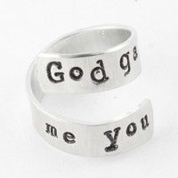 God Gave Me You Adjustable Ring - Hand Stamped Twist Ring - Custom Ring