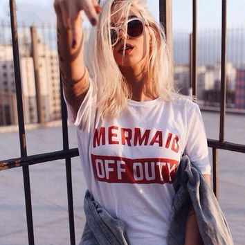 Mermaid Off Duty Letter Print T Shirts