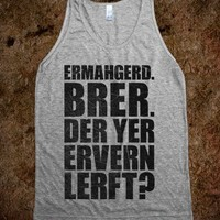Ermahgerd Bro Do You Even Lift?