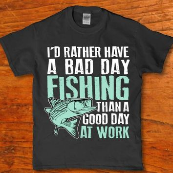 I'd rather have a bad day fishing than a good day at work Men's t-shirt