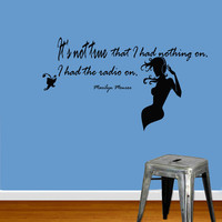 Vinyl Decals Marilyn Monroe I had Radio On Quote Home Wall  Decor Removable Sticker Mural L607  Unique Design Bed Room Office