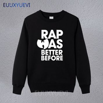 WU TANG CLAN RAP WAS BETTER BEFORE CLASSIC HIP HOP RZA Printed Mens Men 2018 sweatshirts New hoodies pullvoer