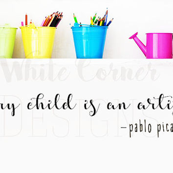 rta227Lettering Quote Sign Pablo Picasso Child Words Kids Nursery Modern Bedroom Wall Decal Vinyl Sticker Decals Art Decor Design