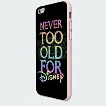 Never Too Old for Disney Quote Custom Case for Iphone 5/5s/6/6 Plus (White iPhone 6)
