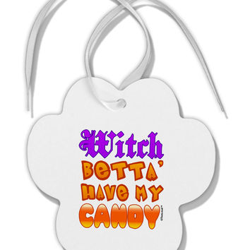 Witch Betta Have My Candy Color Paw Print Shaped Ornament