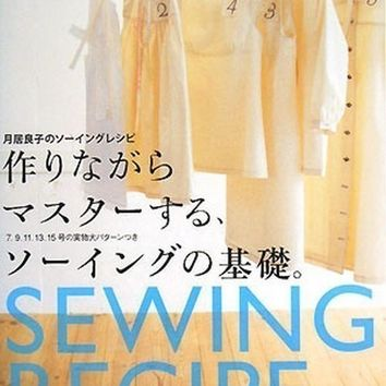 Sewing Recipe, Yoshiko Tsukiori, Japanese Sewing Pattern Book,  Beginners Sewing Instruction - Easy Sewing Tutorials, Sewing Reference, B289