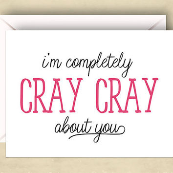 Valentine's Day Card, I'm Completely Cray Cray About You, 5.5 x 4.25 Inch (A2), Cute Love Card, Love Card, I Love You Card, Pink and Black