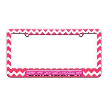Sugar And Spice And Everything Nice - License Plate Tag Frame - Pink Chevrons Design