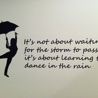 Wall Decal, Dancing in the rain, Wall art, Vinyl decal, Dancer, Vinyl Quote, by Otrengraving on Etsy