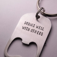 """Drinks well with others"" - Stainless Steel Bottle Opener Keychain"