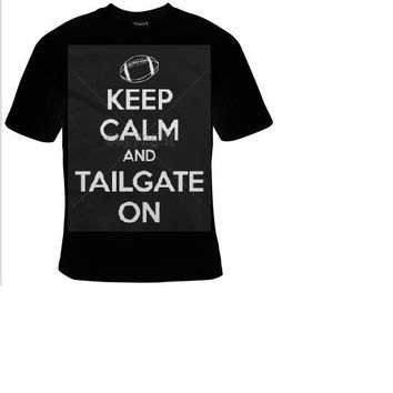keep calm and tailgate back t shirt , cool funny statement tee shirt, t-shirts