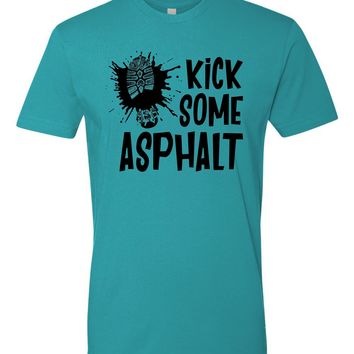 Kick Some Asphalt, Tee or Tank - Running, Race day, Trail Run, Marathon, First 5K