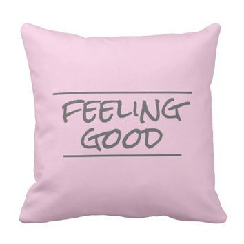 quote pillow feeling good gray and pink