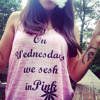 On Wednesdays We Sesh In Pink tank!