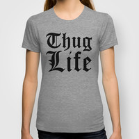 THUG LIFE T-shirt by CreativeAngel