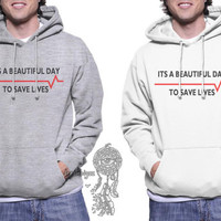Its beautiful day to save lives on Light Steel or White Unisex Hoodie