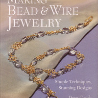 Making Bead and Wire Jewelry book instructions and techniques for over 50 projects: necklaces, bracelet, earrings and rings by Dawn Cusick