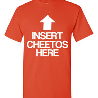 Insert CHEETOS HERE Funny Graphic Printed T Shirt CHEETOS Lovers Great Shirt Gift Idea Unisex Youth Toddler Kids Tees Kids Love This Tee