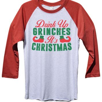 Drink Up Grinches It's Christmas Funny Christmas - Unisex Baseball Tee Mens And Womens