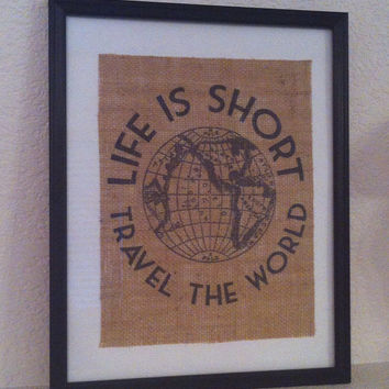Rustic burlap art Vintage travel ad life is short travel the world ARTWORK ONLY