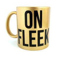 Gold Fashionista Mug On Fleek Typography Best Friend Gift