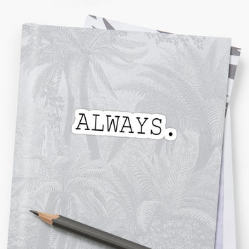 'Always - Harry Potter' Sticker by AccioHiddleston