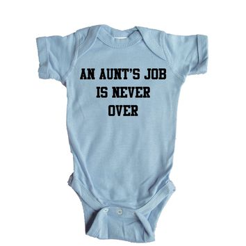 An Aunt's Job is Never Over  Baby Onesuit