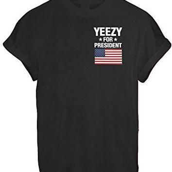 YEEZY FOR PRESIDENT AMERICA GREAT FUNNY THUMBLR T SHIRT TOP KANYE YEEZUS INSPIRE - Bla