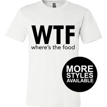 WTF Where's The Food, Graphic Tee