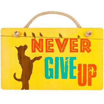 Dog Never Give Up Wall Plaque