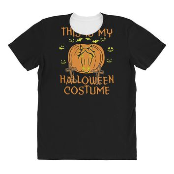 this is my halloween costume All Over Women's T-shirt