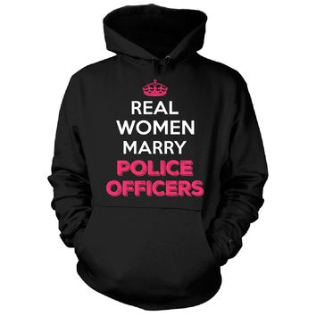 Real Women Marry Police Officers. Cool Gift - Hoodie