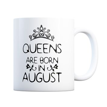 August Birthday Gift Queens Are Born 11 oz Coffee Mug Ceramic Coffee and Tea Cup