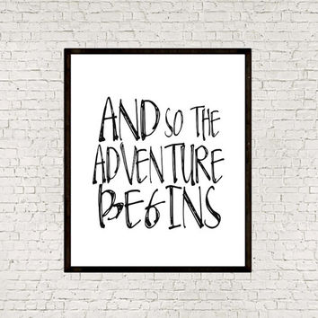 "PRINTABLE ""And so the adventure begins"" Typography Print Inspirational Quote Adventure Picture Instant download Word Art Wall Art Typography"