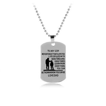 """Alloy Father Inspired  """"TO MY SON NEVER FORGET THAT I LOVE YOU .""""  Dog Tag Pendant Necklace Son Birthday Celebration Gifts 1pcs"""