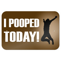 "I Pooped Today - Funny Jumping 9"" x 6"" Metal Sign"