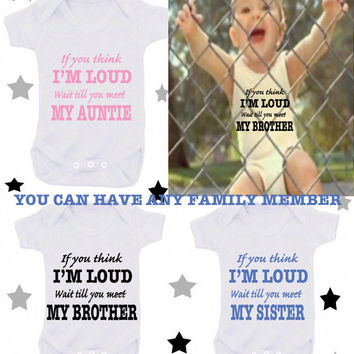 Little but loud or Nonna loves me or  etc 1 x bodysuit or 1 x T-shirt or 2 x white bibs or DESIGN YOUR OWN