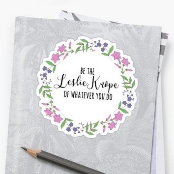 'be the leslie knope of whatever you do 2' Sticker by hugsnguineapigs
