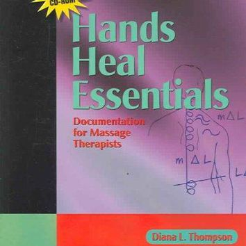 Hands Heal Essentials: Documentation For Massage Therapists (LWW Massage Therapy and Bodywork Educational): Hands Heal Essentials