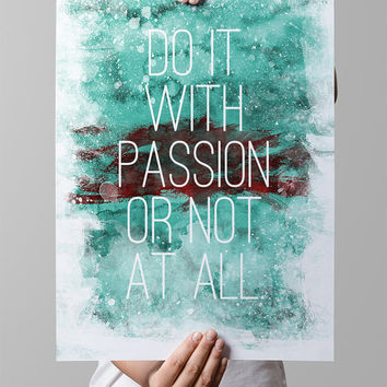 INSTANT DOWNLOAD: Do it with passion or not at all, watercolor typography quote, digital file, print, wall decor, typography print, fine art