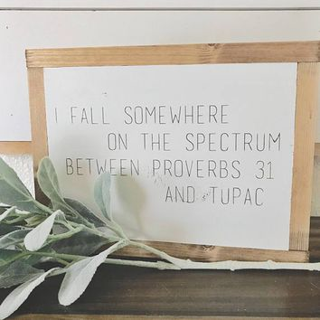 Proverbs 31 and Tupac Sign