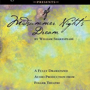 A Midsummer Night's Dream: Fully Dramatized Audio Production from Folger Theatre (Folger Shakespeare Library Presents)