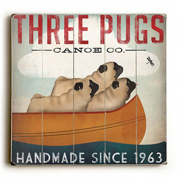 Three Pugs Canoe Co by Artist Ryan Fowler Wood Sign