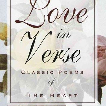 Love in Verse: Classic Poems of the Heart
